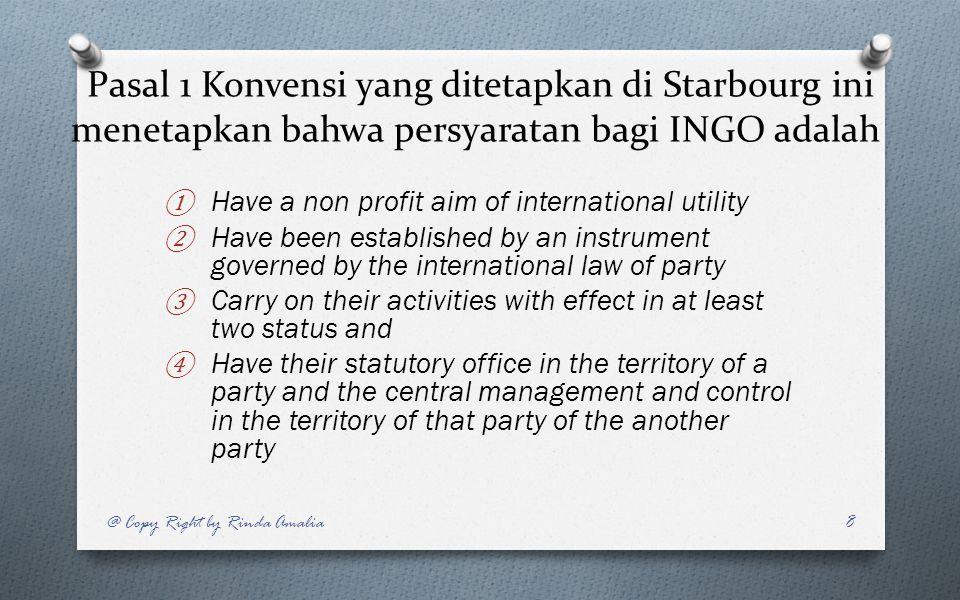 Pasal 1 Konvensi yang ditetapkan di Starbourg ini menetapkan bahwa persyaratan bagi INGO adalah