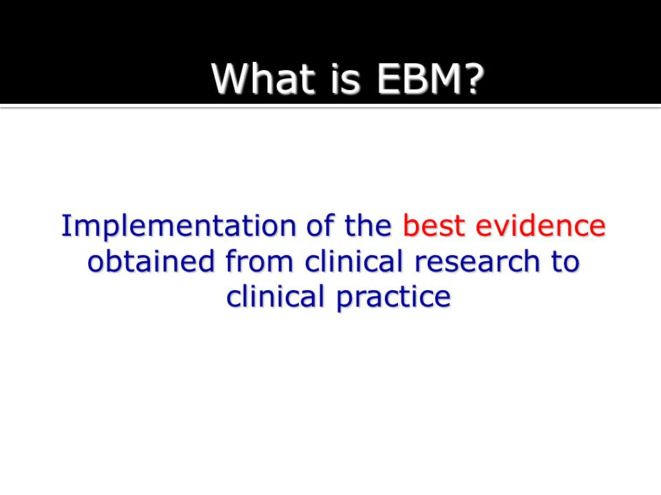 What is EBM Implementation of the best evidence