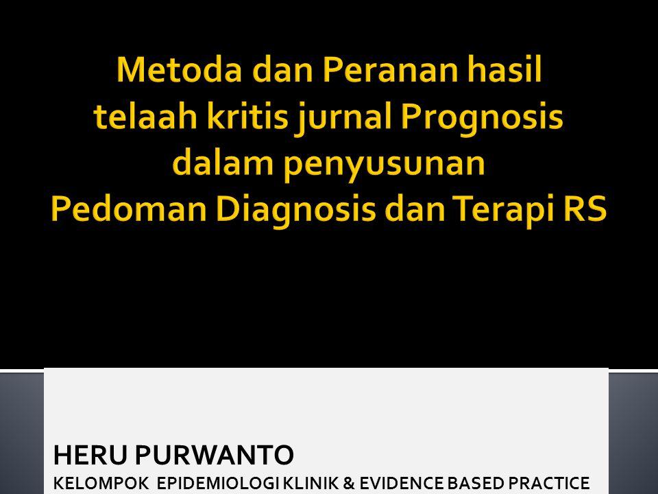 HERU PURWANTO KELOMPOK EPIDEMIOLOGI KLINIK & EVIDENCE BASED PRACTICE
