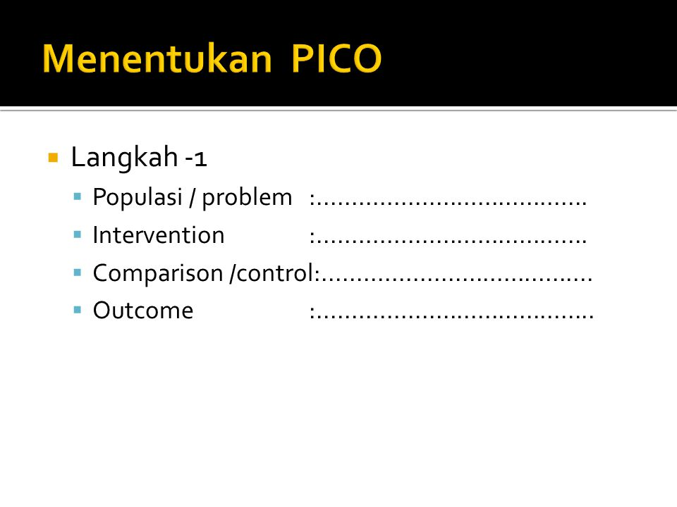 Menentukan PICO Langkah -1