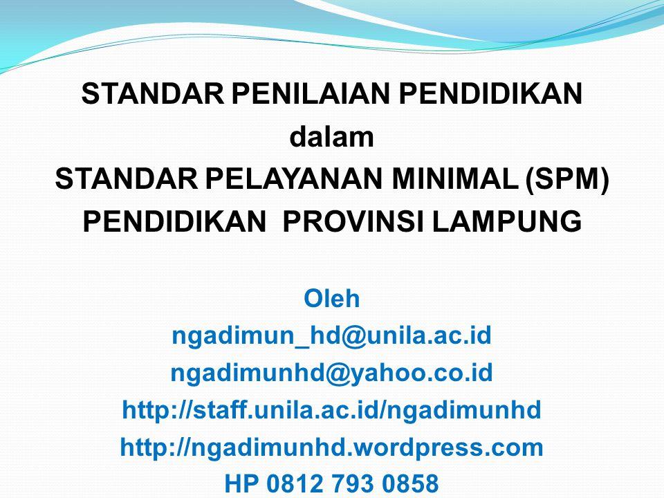 STANDAR PENILAIAN PENDIDIKAN dalam STANDAR PELAYANAN MINIMAL (SPM)