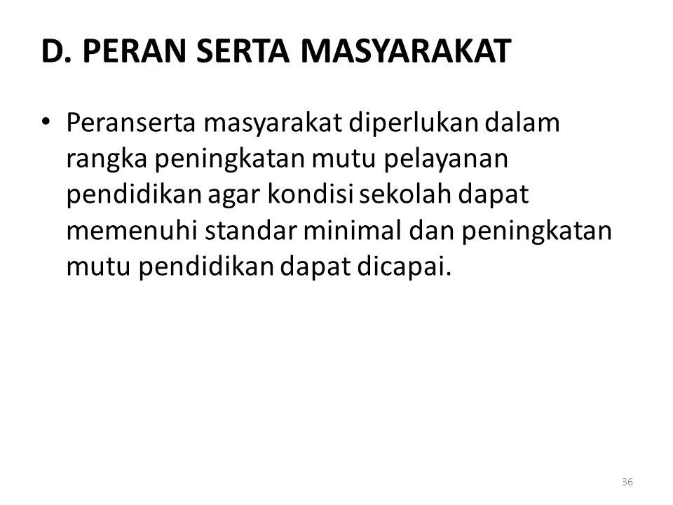 D. PERAN SERTA MASYARAKAT