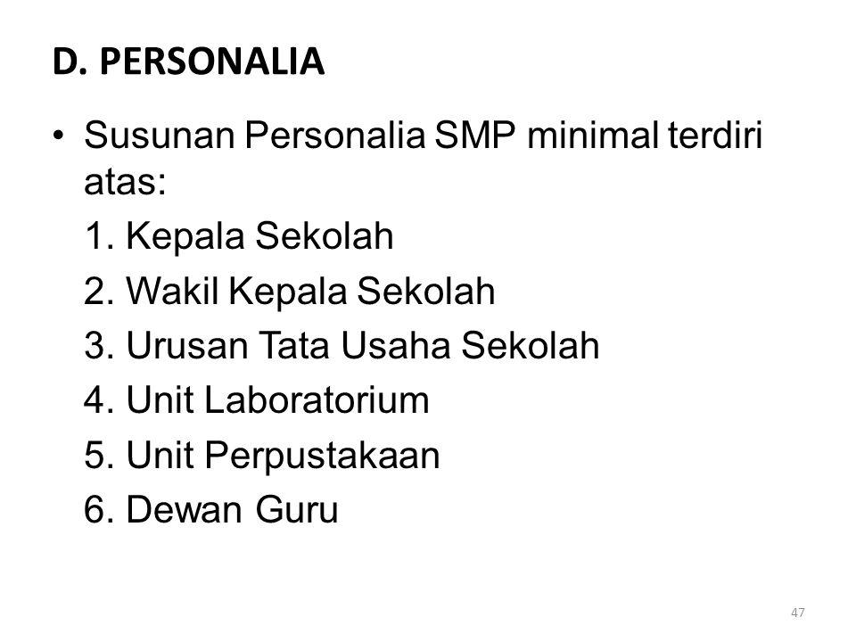 D. PERSONALIA Susunan Personalia SMP minimal terdiri atas: