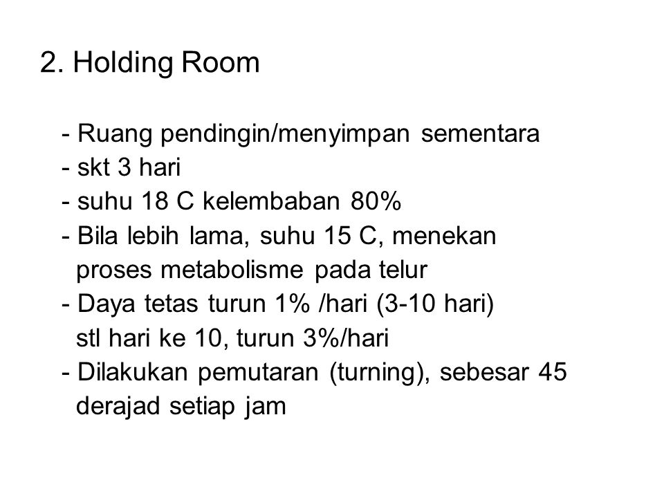 2. Holding Room - Ruang pendingin/menyimpan sementara - skt 3 hari