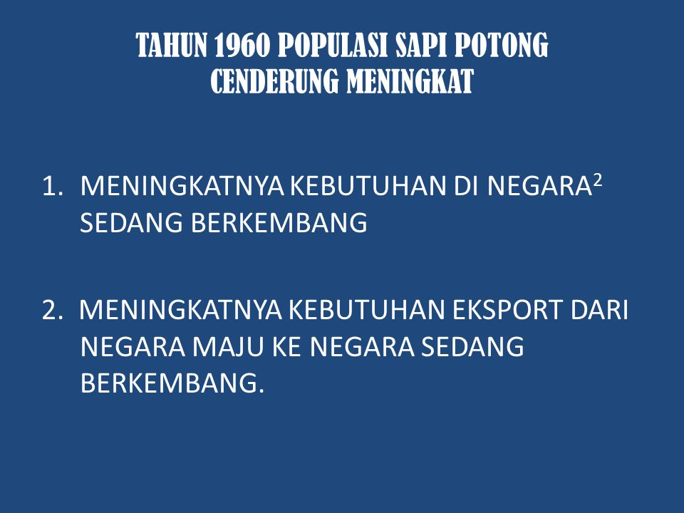 TAHUN 1960 POPULASI SAPI POTONG CENDERUNG MENINGKAT