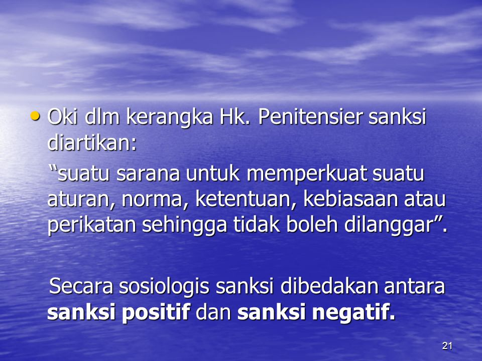 Oki dlm kerangka Hk. Penitensier sanksi diartikan: