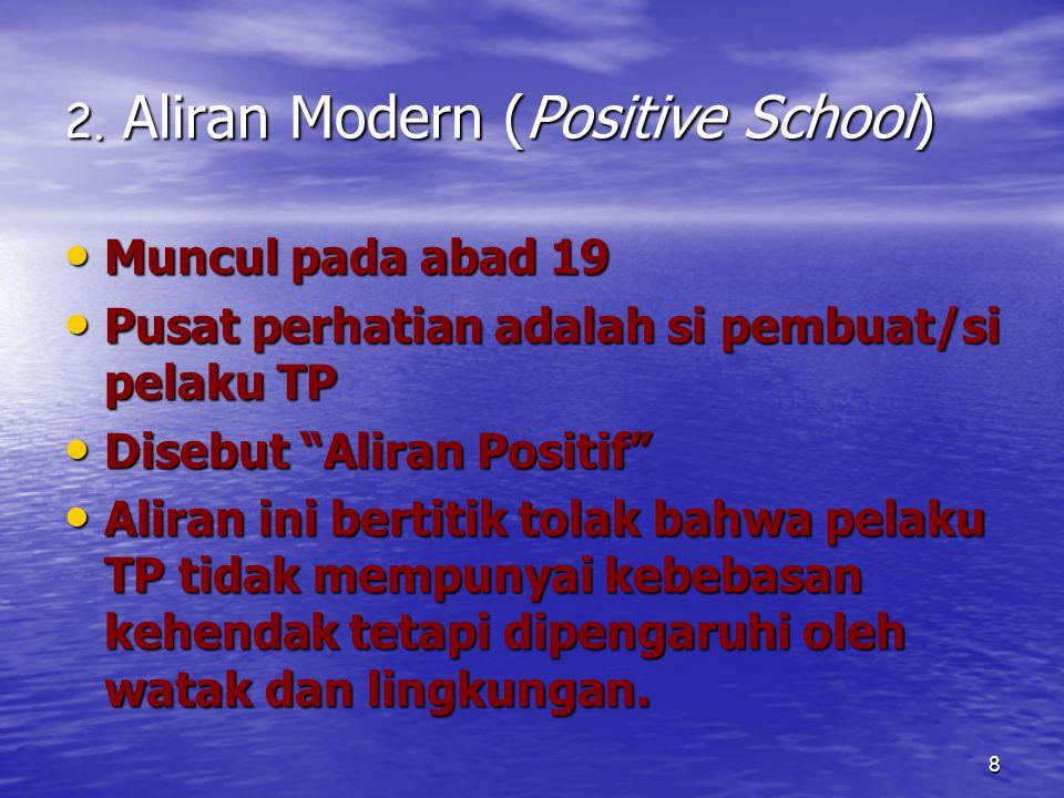 2. Aliran Modern (Positive School)