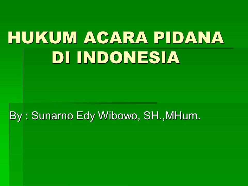 HUKUM ACARA PIDANA DI INDONESIA