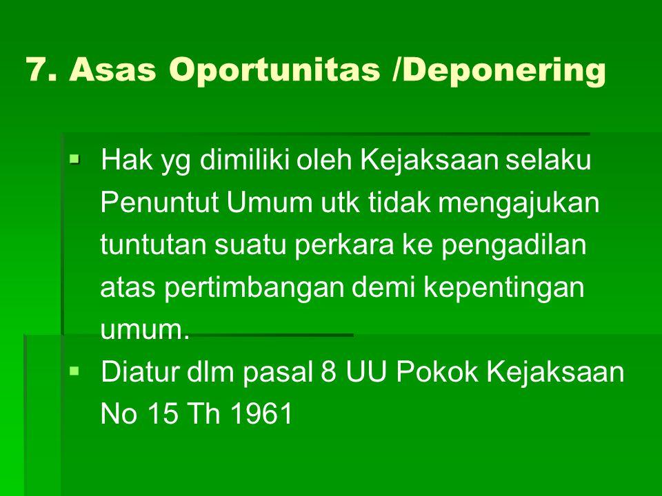7. Asas Oportunitas /Deponering