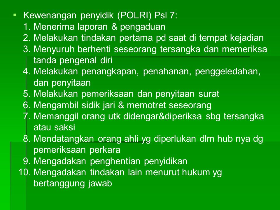 Kewenangan penyidik (POLRI) Psl 7: