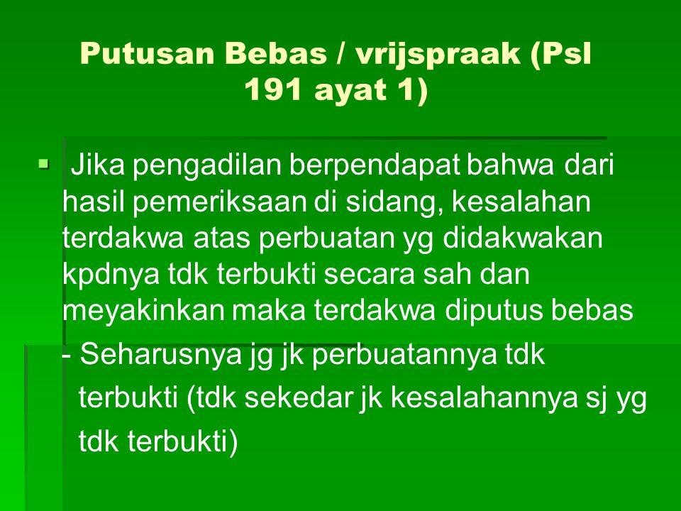 Putusan Bebas / vrijspraak (Psl 191 ayat 1)