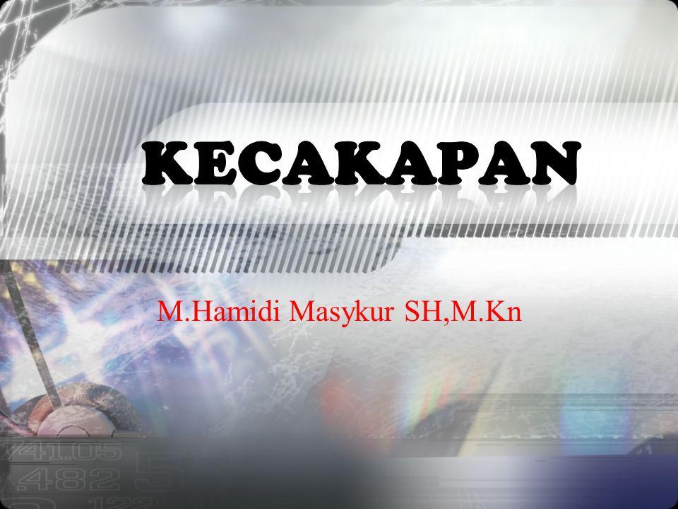 KECAKAPAN M.Hamidi Masykur SH,M.Kn