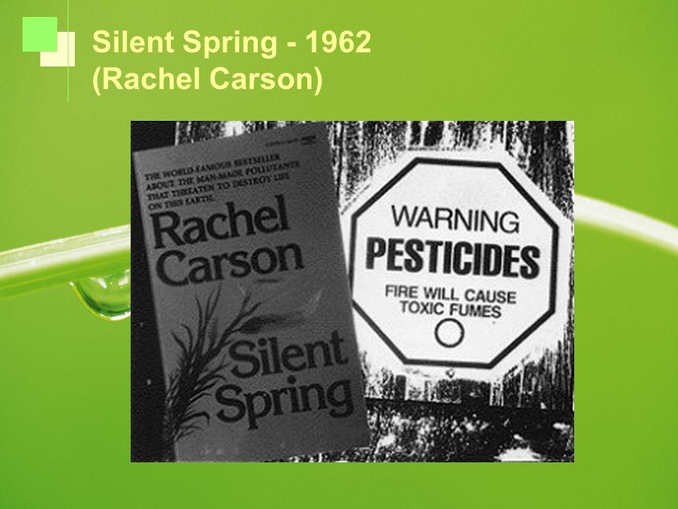 Silent Spring - 1962 (Rachel Carson)