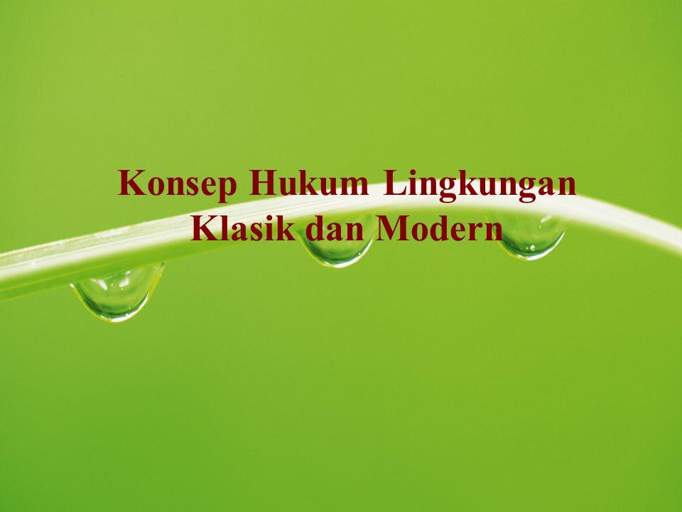 Konsep Hukum Lingkungan Klasik dan Modern