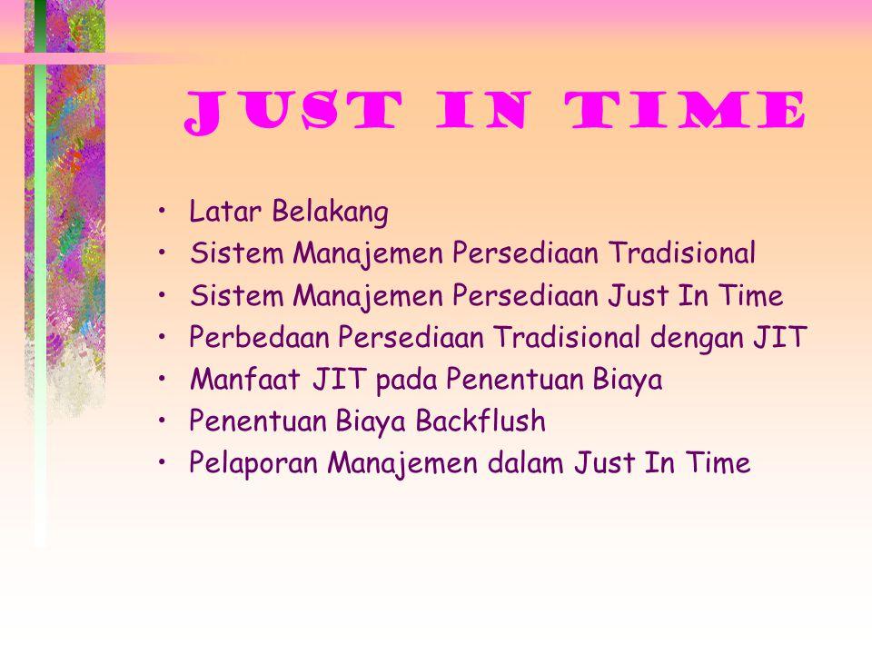 JUST IN TIME Latar Belakang Sistem Manajemen Persediaan Tradisional