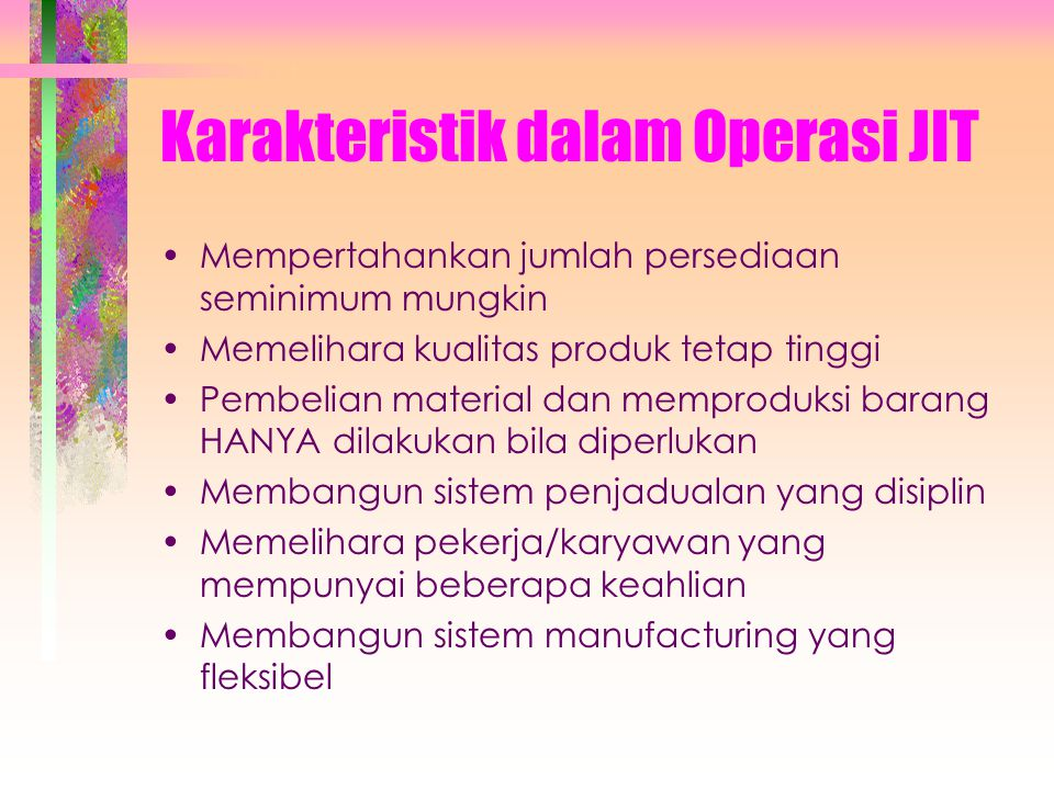 Karakteristik dalam Operasi JIT