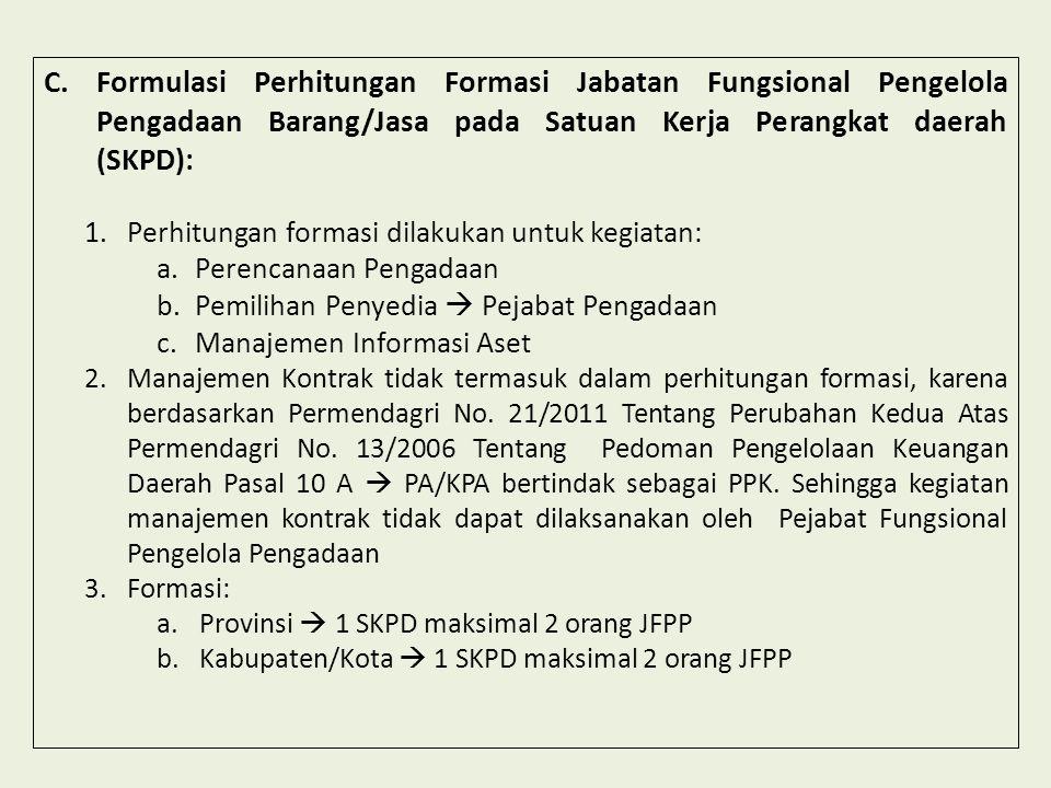 Formulasi Perhitungan Formasi Jabatan Fungsional Pengelola Pengadaan Barang/Jasa pada Satuan Kerja Perangkat daerah (SKPD):