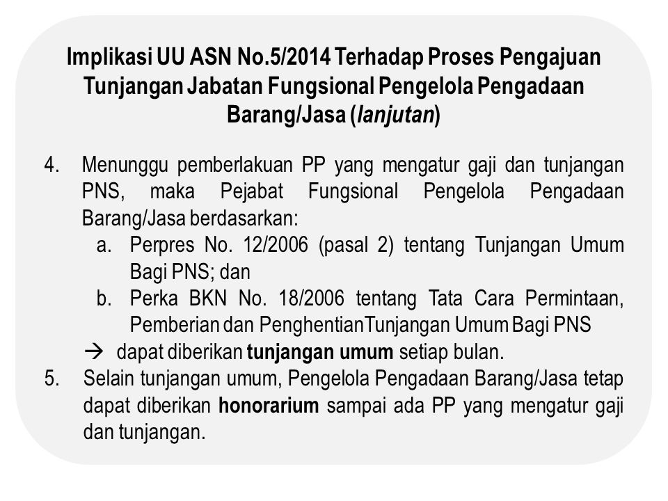 Implikasi UU ASN No.5/2014 Terhadap Proses Pengajuan Tunjangan Jabatan Fungsional Pengelola Pengadaan Barang/Jasa (lanjutan)