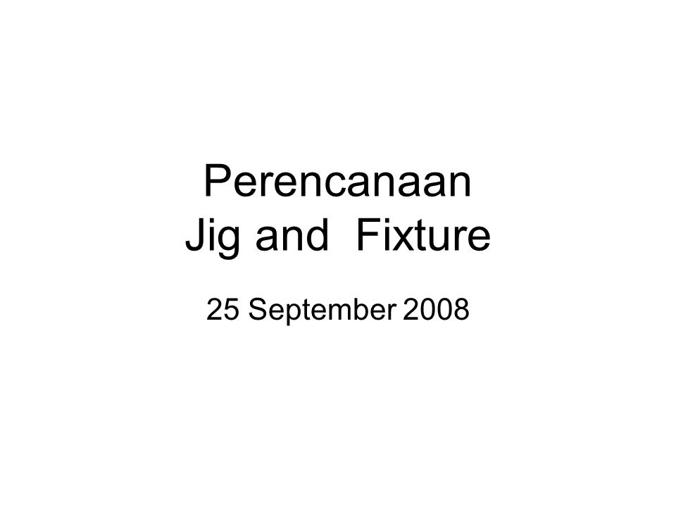 Perencanaan Jig and Fixture