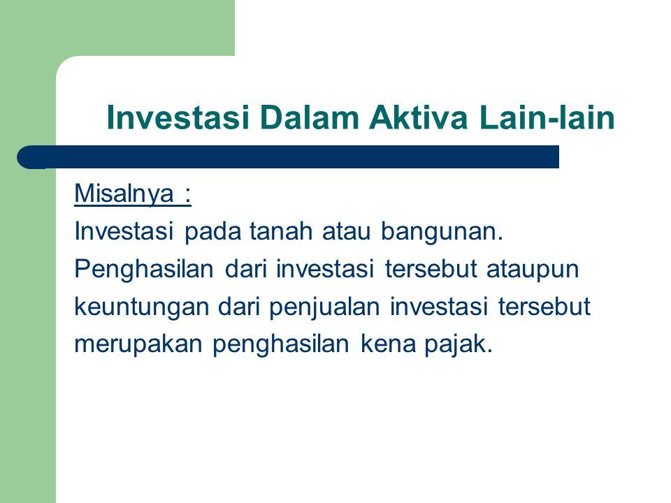 Investasi Dalam Aktiva Lain-lain