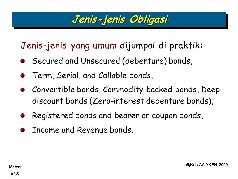 Jenis-jenis Obligasi Jenis-jenis yang umum dijumpai di praktik: