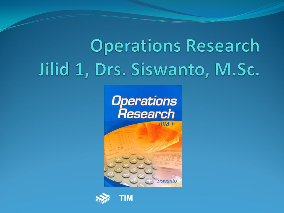 Operations Research Jilid 1, Drs. Siswanto, M.Sc.