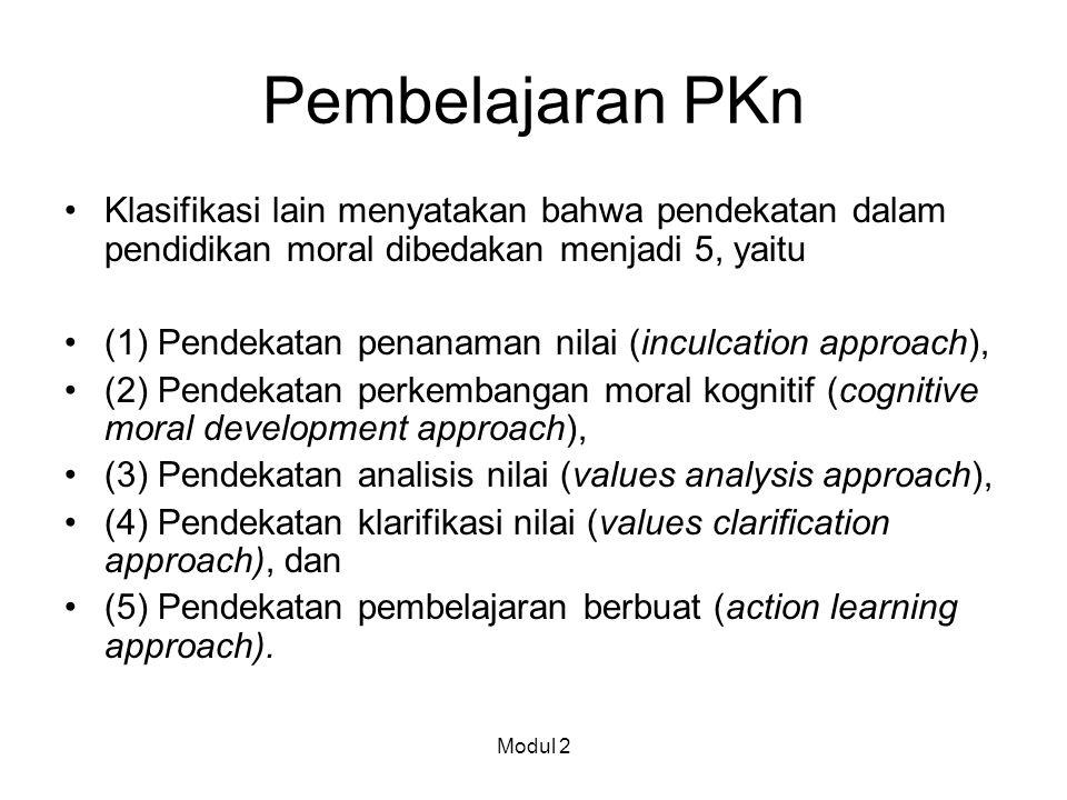 Pembelajaran PKn Klasifikasi lain menyatakan bahwa pendekatan dalam pendidikan moral dibedakan menjadi 5, yaitu.