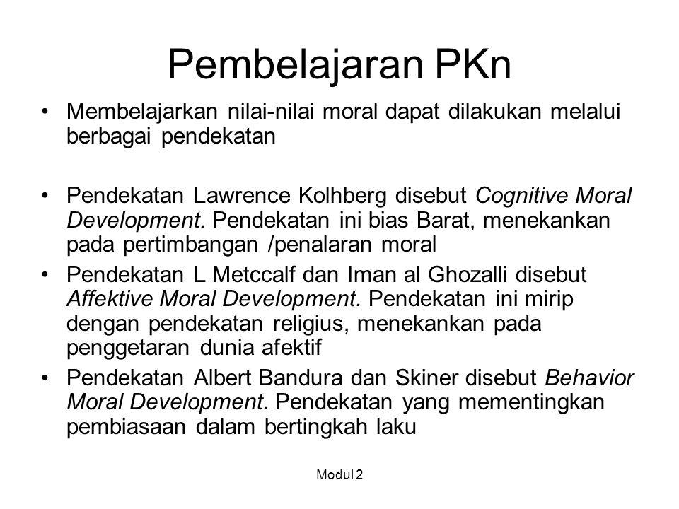 Pembelajaran PKn Membelajarkan nilai-nilai moral dapat dilakukan melalui berbagai pendekatan.
