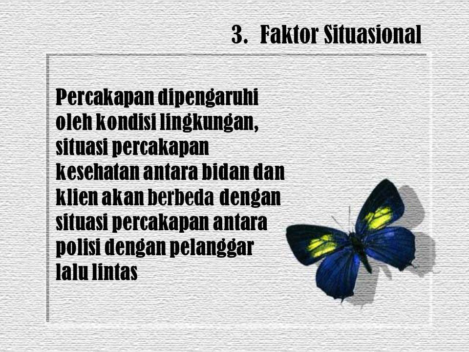 3. Faktor Situasional