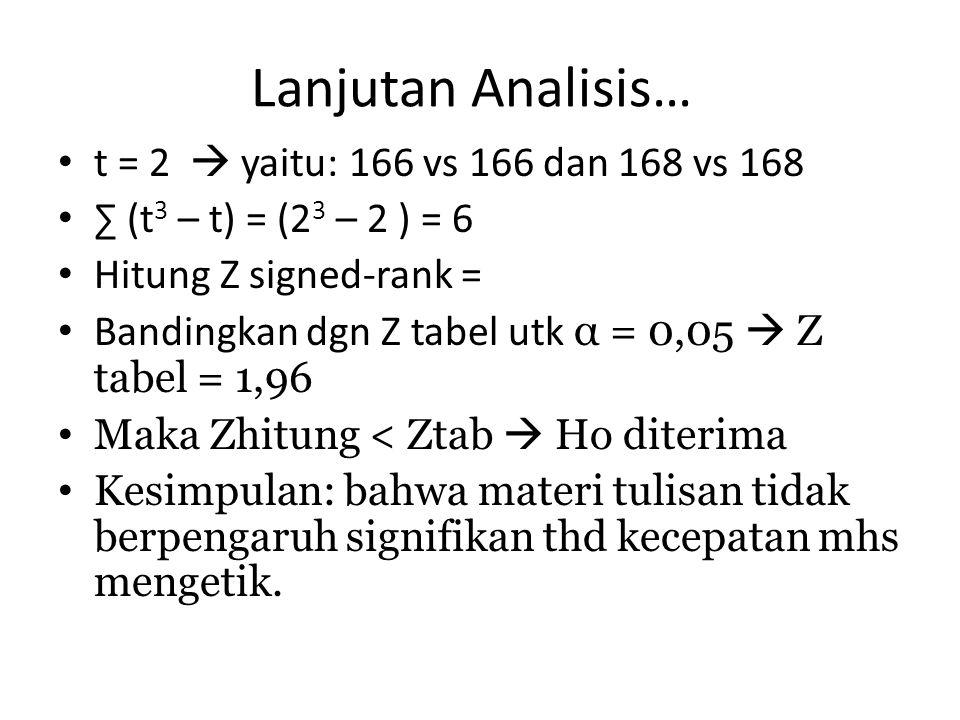 Lanjutan Analisis… t = 2  yaitu: 166 vs 166 dan 168 vs 168