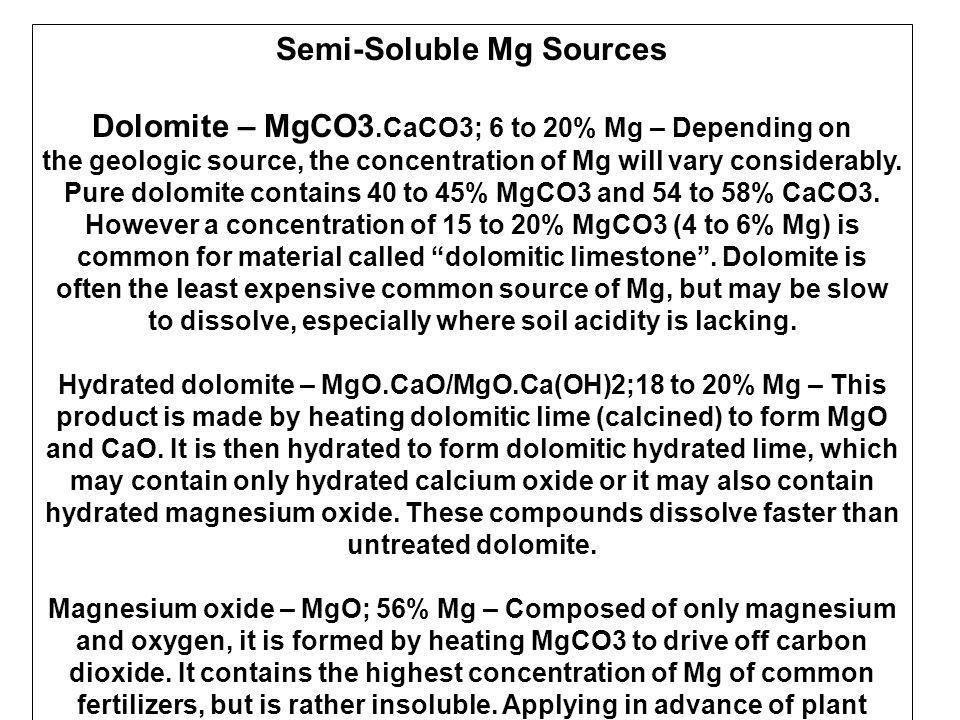 Semi-Soluble Mg Sources