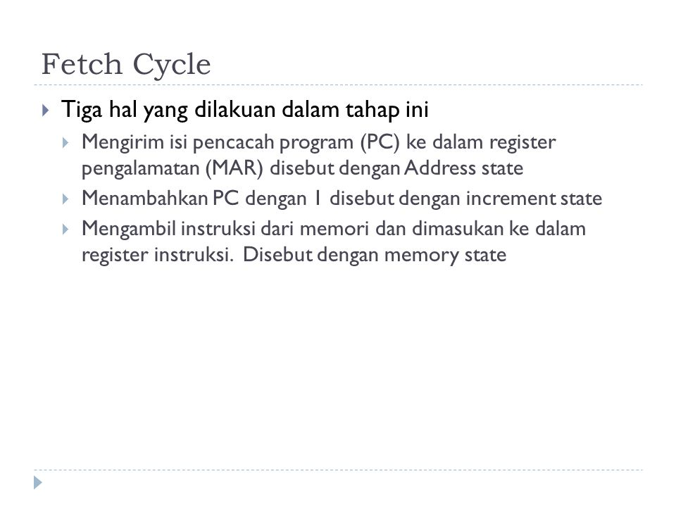 Fetch Cycle Tiga hal yang dilakuan dalam tahap ini