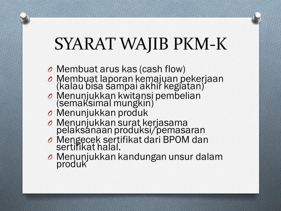 SYARAT WAJIB PKM-K Membuat arus kas (cash flow)