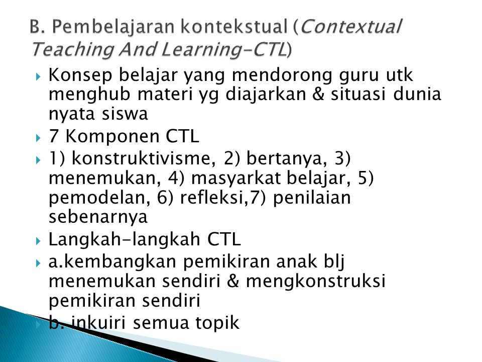 B. Pembelajaran kontekstual (Contextual Teaching And Learning-CTL)