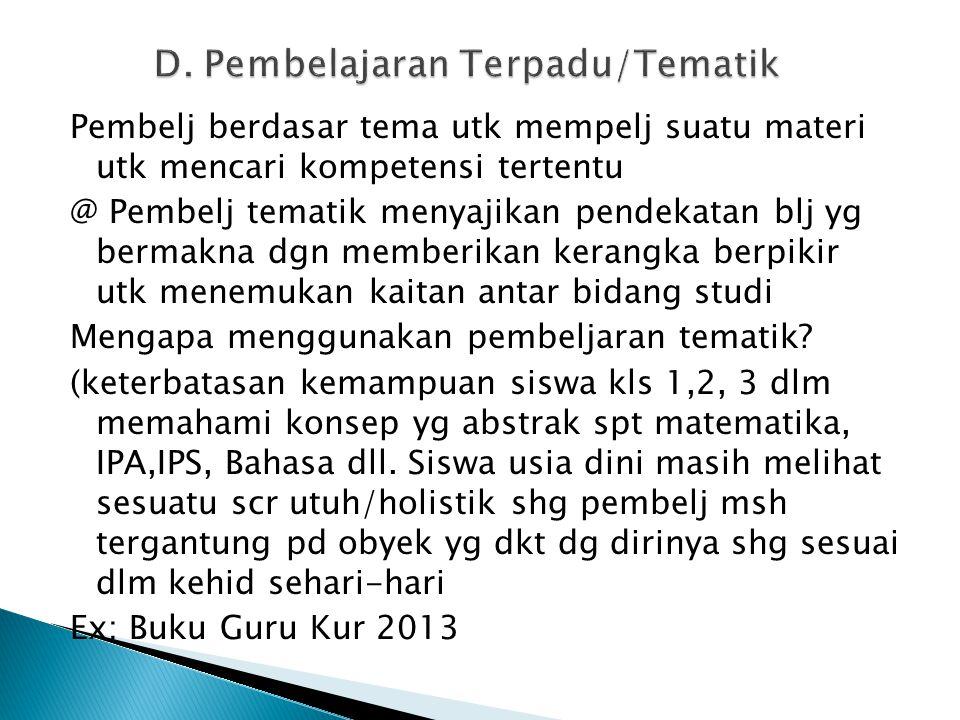 D. Pembelajaran Terpadu/Tematik