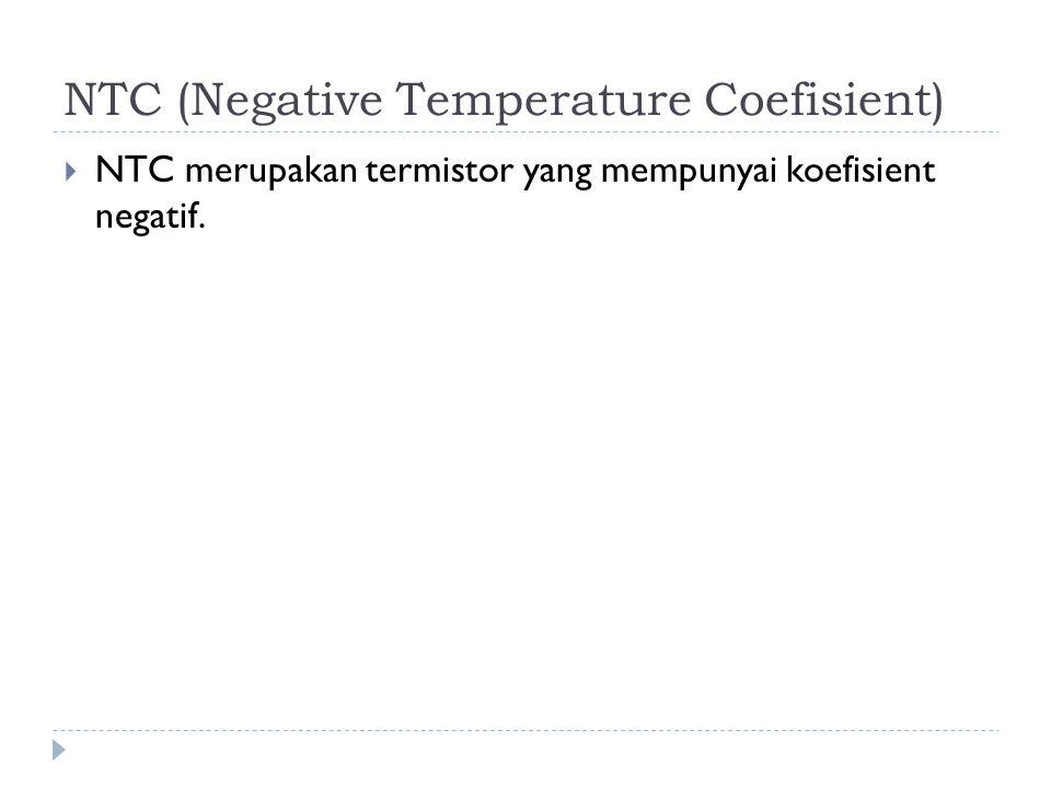NTC (Negative Temperature Coefisient)