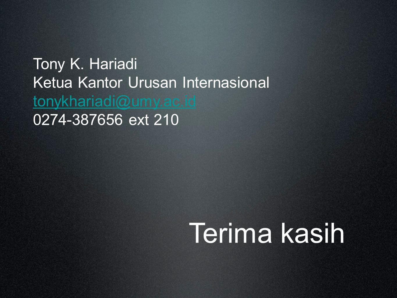 Terima kasih Tony K. Hariadi Ketua Kantor Urusan Internasional