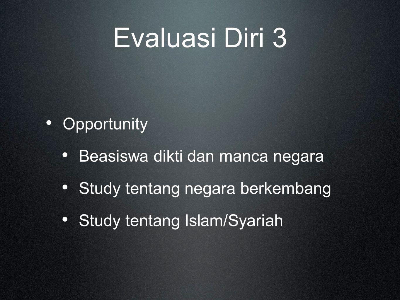 Evaluasi Diri 3 Opportunity Beasiswa dikti dan manca negara