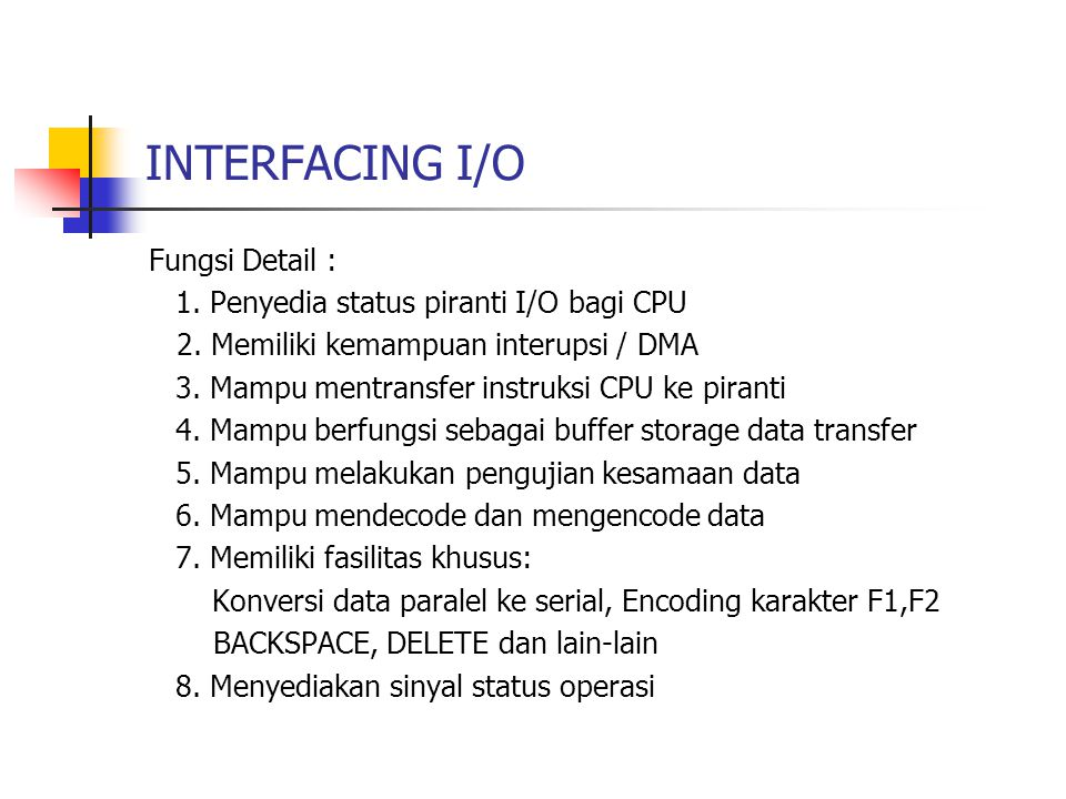 INTERFACING I/O Fungsi Detail :
