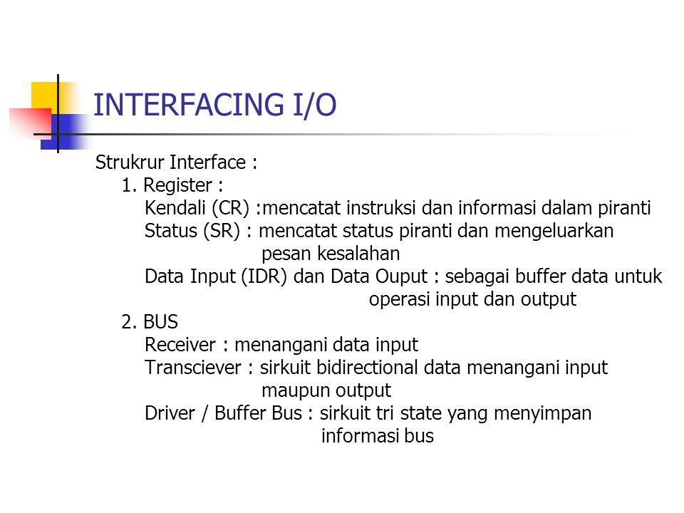 INTERFACING I/O Strukrur Interface : 1. Register :