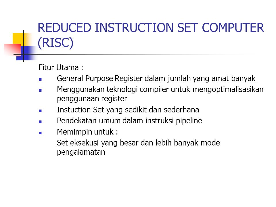 REDUCED INSTRUCTION SET COMPUTER (RISC)