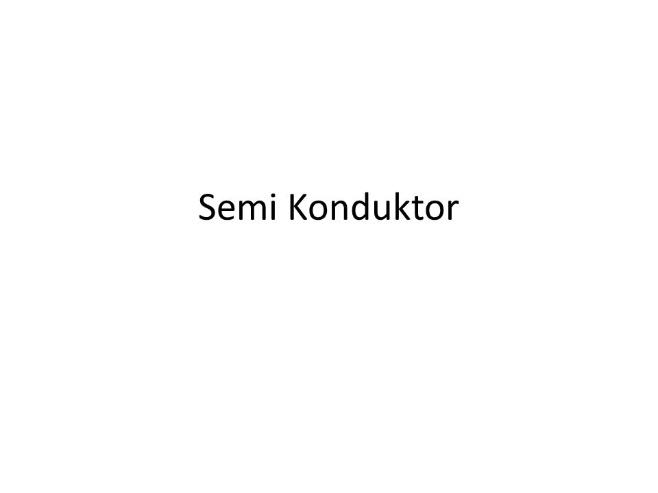 Semi Konduktor