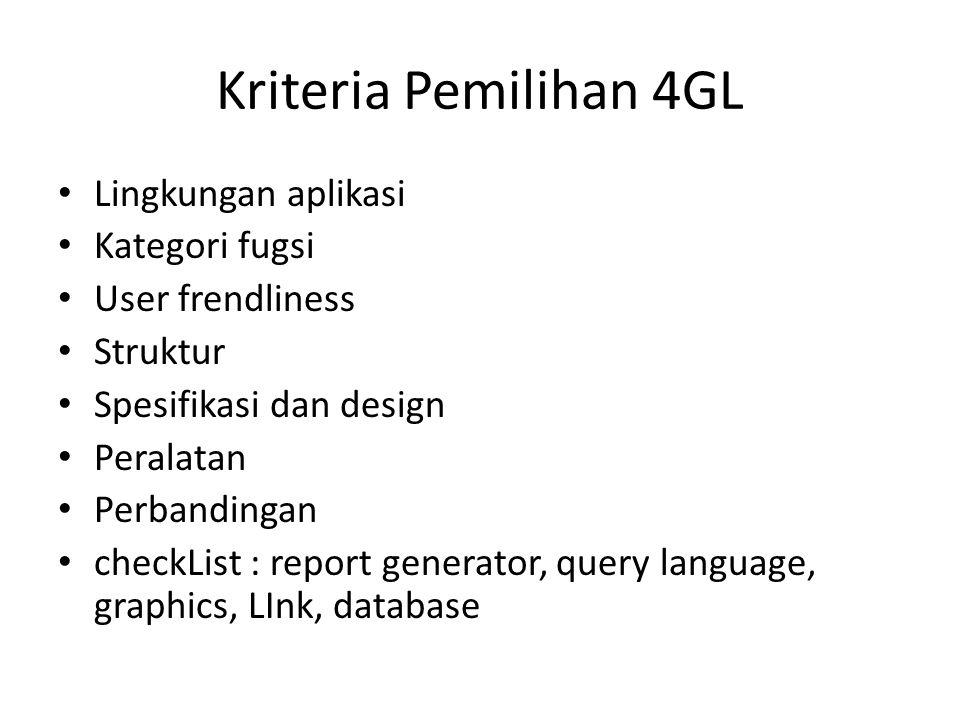 Kriteria Pemilihan 4GL Lingkungan aplikasi Kategori fugsi