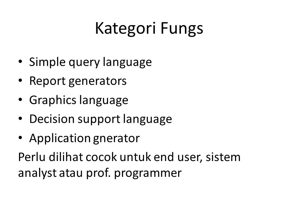 Kategori Fungs Simple query language Report generators