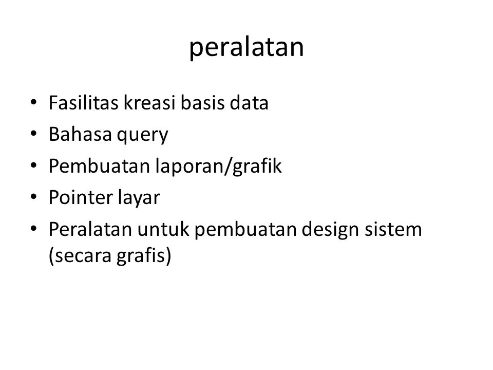 peralatan Fasilitas kreasi basis data Bahasa query