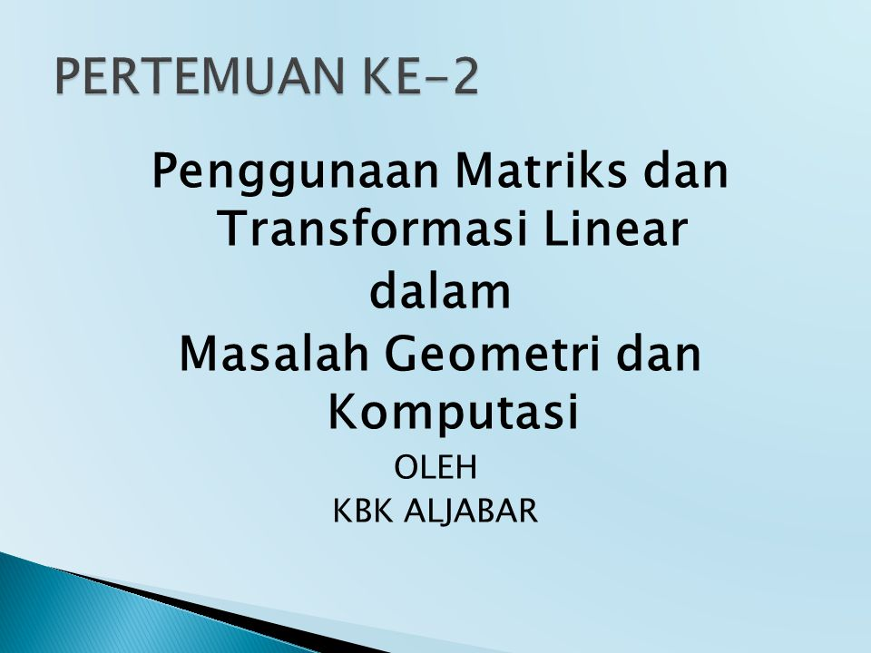 PERTEMUAN KE-2 Penggunaan Matriks dan Transformasi Linear dalam