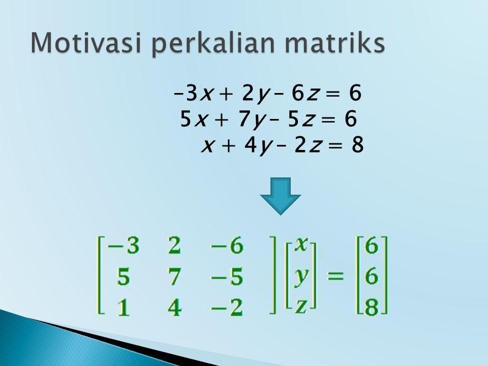 Motivasi perkalian matriks