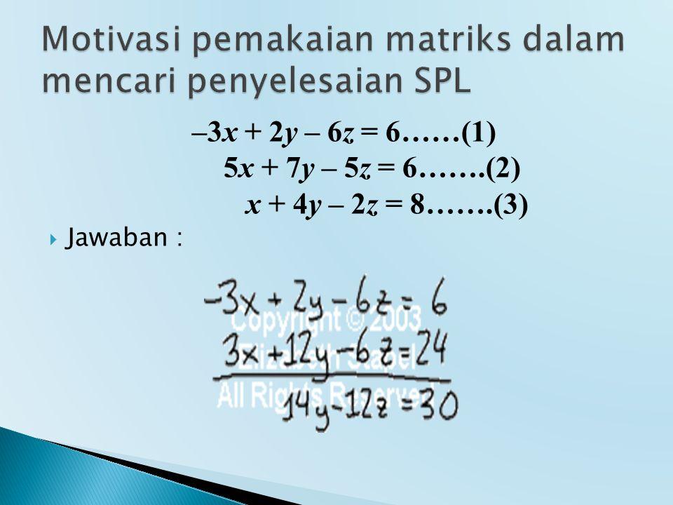 Motivasi pemakaian matriks dalam mencari penyelesaian SPL