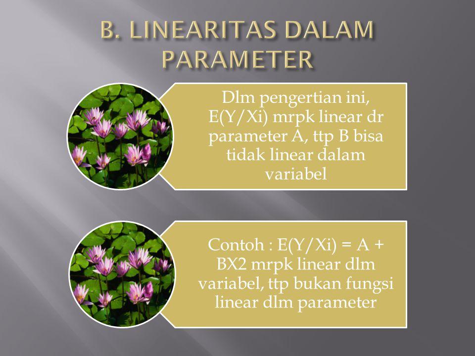 B. LINEARITAS DALAM PARAMETER