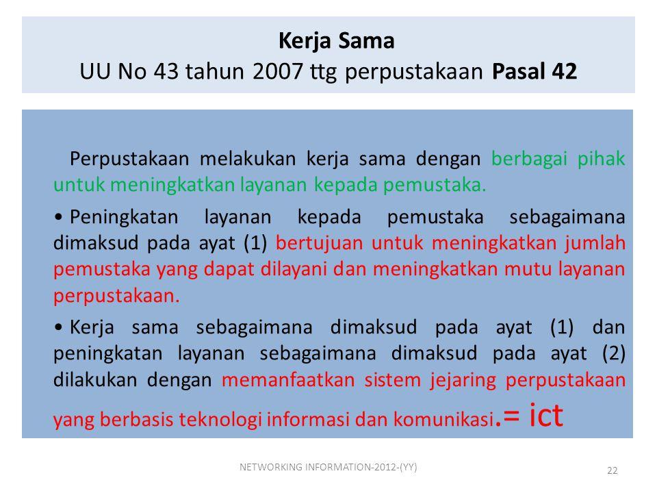 Kerja Sama UU No 43 tahun 2007 ttg perpustakaan Pasal 42